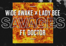 "WiDE AWAKE & Lady Bee Are Riddim ""Savages""with Doctor On The Track"